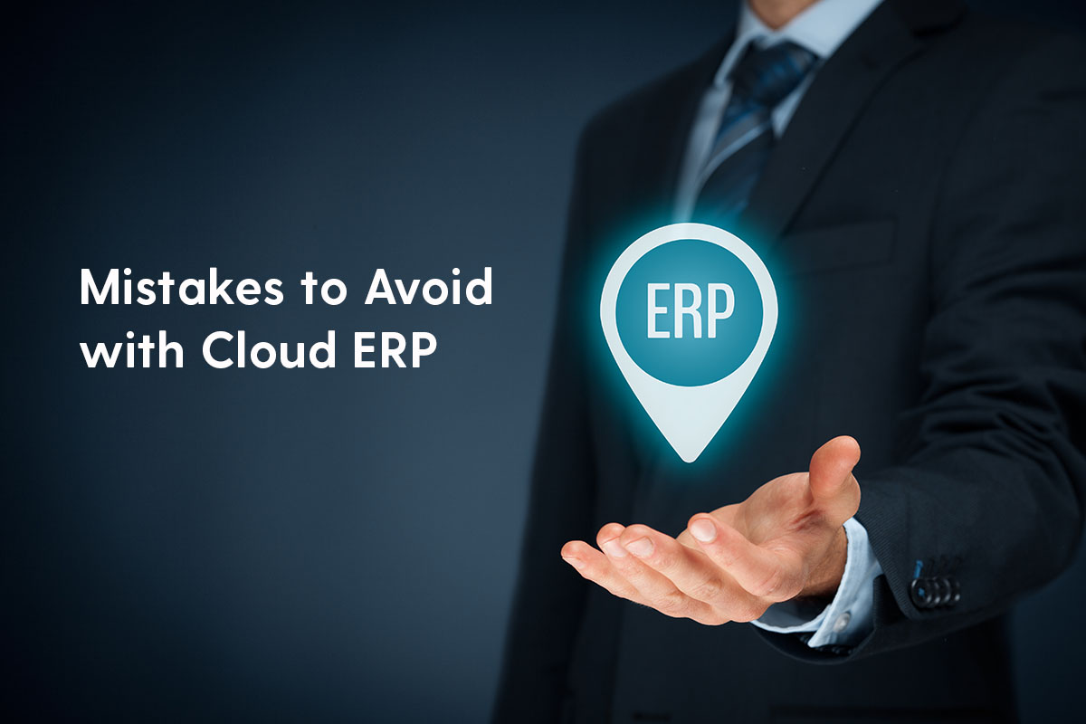 9 Mistakes to Avoid with Cloud ERP