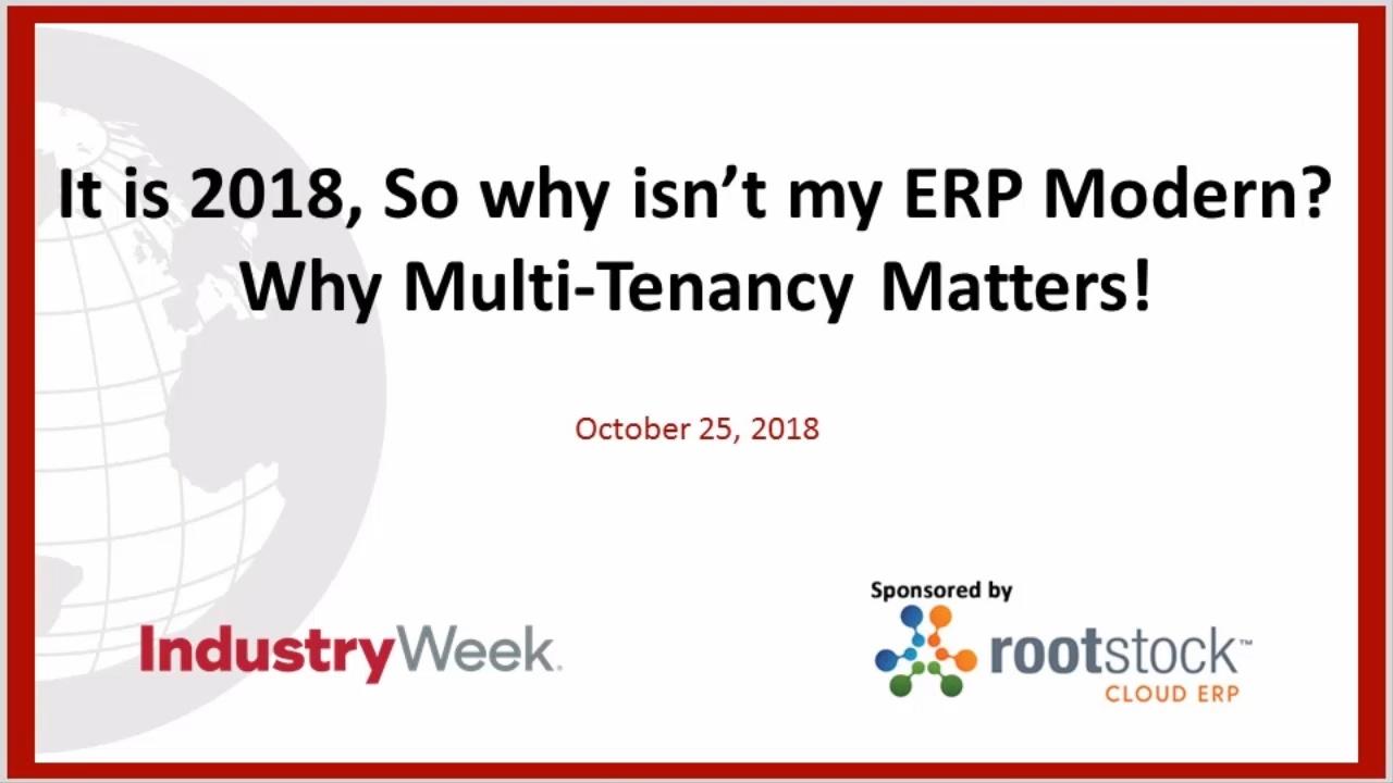 It is 2018, so why isn't my ERP modern? Why multi-tenancy matters!