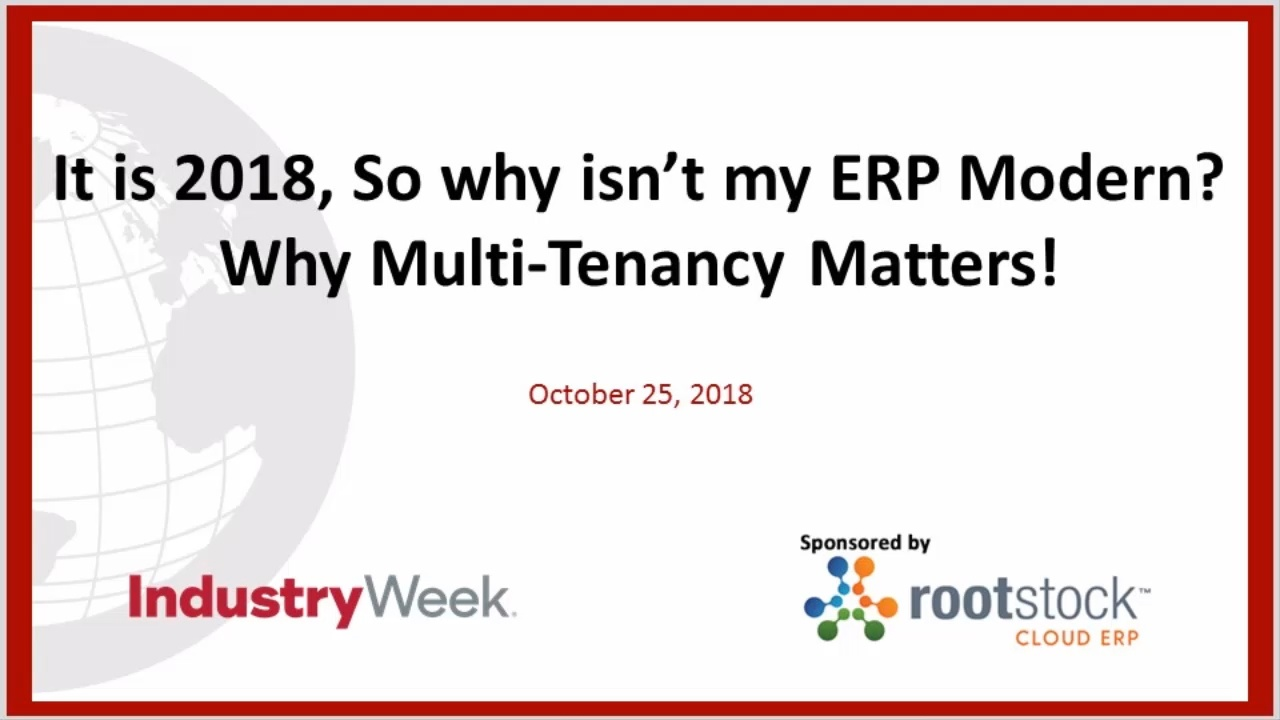 It is 2018, so why isn't my ERP modern? Why multi-tenancy matters!