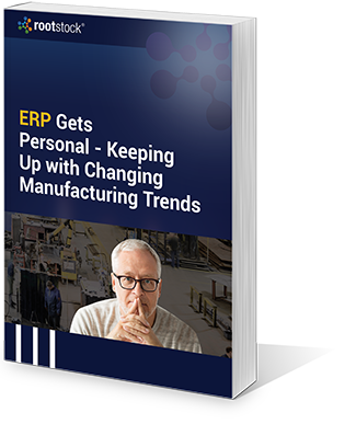 ERP Gets Personal - Keeping up with Changing Manufacturing Trends